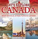 Let's Explore Canada (Most Famous Att...