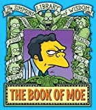 The Book of Moe (The Simpsons Library of Wisdom)