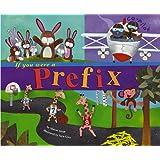 If You Were a Prefix (Word Fun) ~ Marcie Aboff