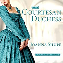 The Courtesan Duchess: Wicked Deceptions, Book 1 (       UNABRIDGED) by Joanna Shupe Narrated by Carmen Rose