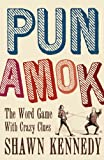 Pun Amok: The Word Game with Crazy Clues