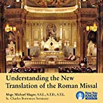 Understanding the New Translation of the Roman Missal | Msgr. Michael Magee SSL STD STL