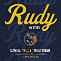 Rudy: My Story (       UNABRIDGED) by Rudy Ruettiger Narrated by Daniel Butler
