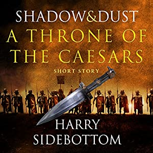 Shadow and Dust: A Throne of the Caesars Story Hörbuch