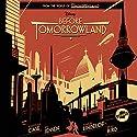 Before Tomorrowland Audiobook by  Disney Press, Jeff Jensen, Jonathan Case, Brad Bird, Damon Lindelof Narrated by Katie Schorr