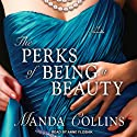 The Perks of Being a Beauty (       UNABRIDGED) by Manda Collins Narrated by Anne Flosnik