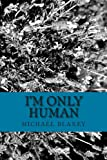 img - for I'm Only Human book / textbook / text book