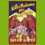 Killer Mushrooms Ate My Gran | Susan Gates