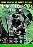 img - for Trapping, Fishing, and Plant Food (Elite Forces Survival Guides) book / textbook / text book