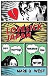 Lovesick Japan: Sex * Marriage * Roma...