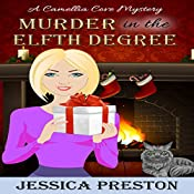 Murder in the Elfth Degree: A Camellia Cove Cozy Mystery, Book 2 | Jessica Preston