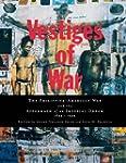 Vestiges of War: The Philippine-Ameri...