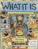 What It Is. [By Lynda Barry] (0224087878) by Barry, Lynda