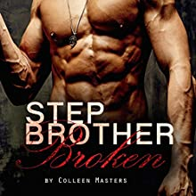 Stepbrother Broken: The Hawthorne Brothers, Volume 2 Audiobook by Colleen Masters Narrated by Hollis Elizabeth