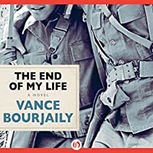The End of My Life: A Novel (       UNABRIDGED) by Vance Bourjaily Narrated by Joe Knezevich
