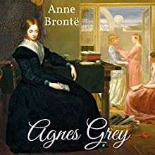 Agnes Grey Audiobook by Anne Bronte Narrated by Libby Gohn