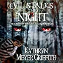 Evil Stalks the Night: Revised Author's Edition Audiobook by Kathryn Meyer Griffith Narrated by Kimberly Henrie