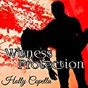 Witness Protection Audiobook by Holly Copella Narrated by Tim Lundeen