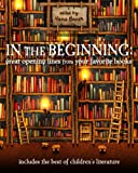 img - for In the Beginning: Great Opening Lines from Your Favorite Books book / textbook / text book