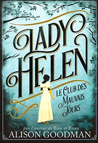 Le club des mauvais jours / Alison Goodman (1) : Lady Helen