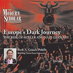 The Modern Scholar: Europe's Dark Journey Vortrag