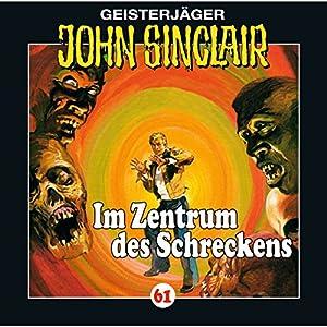 Im Zentrum des Schreckens (John Sinclair 61) Hörspiel