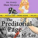 The Preditorial Page: Avery Shaw Mystery Book 5 (       UNABRIDGED) by Amanda M. Lee Narrated by Angel Clark
