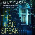 Let the Dead Speak: A Maeve Kerrigan crime thriller: Maeve Kerrigan, Book 7 Audiobook by Jane Casey Narrated by Caroline Lennon
