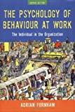 The Psychology of Behaviour at Work: The Individual in the Organization (1841695041) by Adrian Furnham