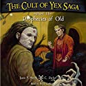 The Cult of Yex Saga: Part II: Prophecies of Old: An Epic Fantasy Series Audiobook by Jason F. Smith, C. Parker Garlitz Narrated by Steve Carlson