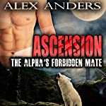 The Alpha's Forbidden Mate | A. A. Wolff,Alex Anders