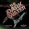 The Dark Water: Well's End, Book 2 (       UNABRIDGED) by Seth Fishman Narrated by Katie Schorr