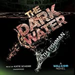 The Dark Water: Well's End, Book 2 | Seth Fishman