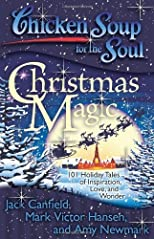 Chicken Soup for the Soul: Christmas Magic: 101 Holiday Tales of Inspiration, Love, and Wonder [Paperback]