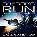 Gregor's Run: The Universe Is Too Small to Hide Hörbuch von Saxon Andrew Gesprochen von: Liam Owen