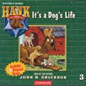 It's a Dog's Life Audiobook by John R. Erickson Narrated by John R. Erickson