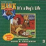 It's a Dog's Life | John R. Erickson