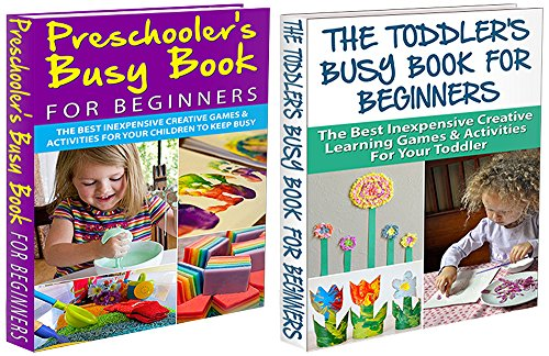 Sandra Fiero - Toddler Box Set #1: The Toddler's Busy Book For Beginners + Preschooler's Busy Book for Beginners (Toddler Games, Toddler Behaviour, Toddler Activities, Children Games, Kid Activities, Kid Games,)