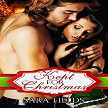 Kept for Christmas | Livre audio Auteur(s) : Sara Fields Narrateur(s) : Richard Peterson