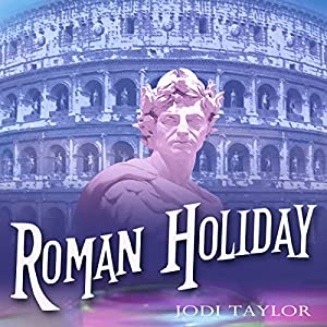 Roman Holiday: The Chronicles of St. Mary | [Jodi Taylor]