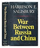 War Between Russia & China (0393053946) by Salisbury, Harrison E.