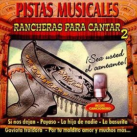 Pistas Musicales - Rancheras Para Cantar