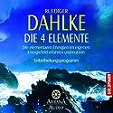 Die vier Elemente Hörbuch von Ruediger Dahlke Gesprochen von: Ruediger Dahlke