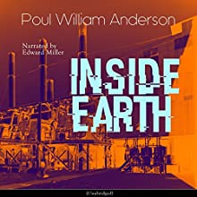Inside Earth Audiobook by Poul William Anderson Narrated by Edward Miller