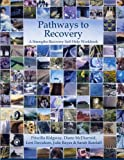 Pathways to Recovery: A Strengths Recovery Self-Help Workbook