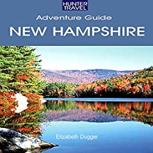 New Hampshire Travel Adventures (       UNABRIDGED) by Elizabeth Dugger Narrated by Bill Georato