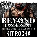 Beyond Possession: Beyond, Novella #5.5 Audiobook by Kit Rocha Narrated by Lucy Malone