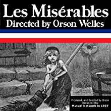Orson Welles: Les Miserables, Episode 1, The Bishop  by Orson Welles Narrated by Orson Welles