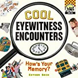 Cool Eyewitness Encounters: How