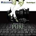 Pure (       UNABRIDGED) by Andrew Miller Narrated by Ralph Cosham